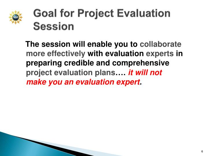 Goal for Project Evaluation Session