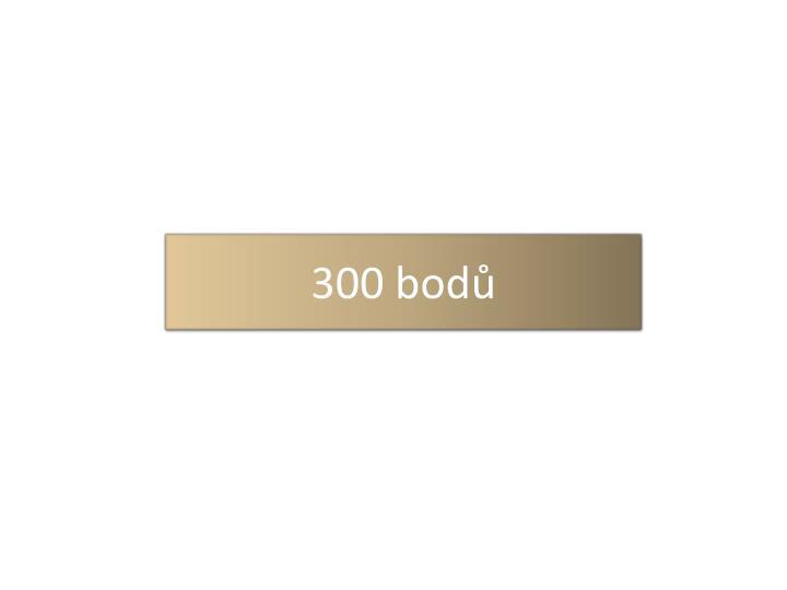 300 bodů