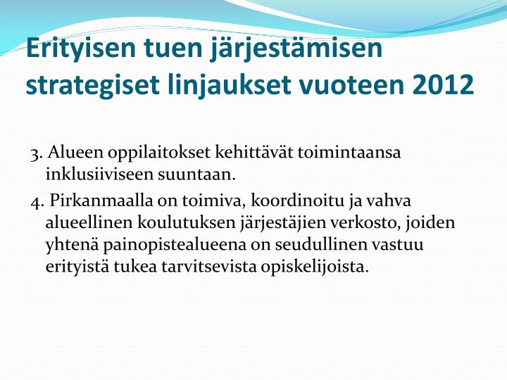 Erityisen tuen järjestämisen strategiset linjaukset vuoteen 2012