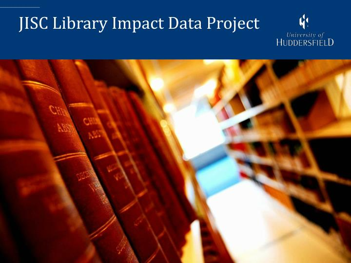 JISC Library Impact Data Project