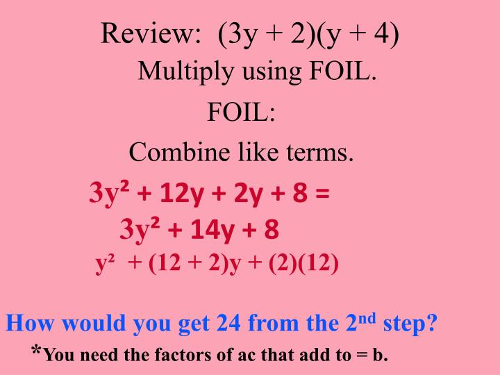 Review 3y 2 y 4 multiply using foil