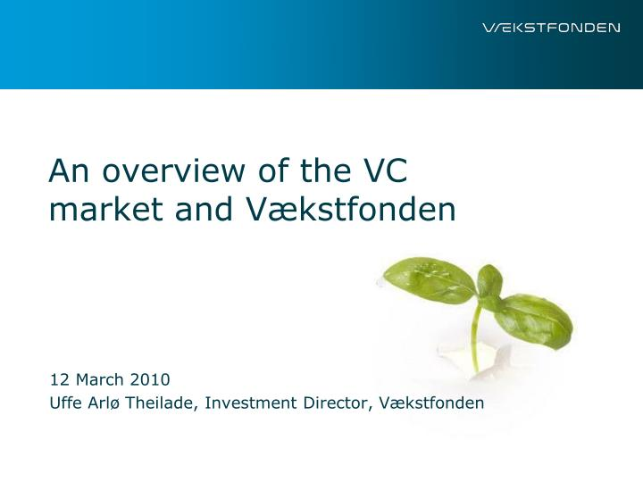 An overview of the vc market and v kstfonden