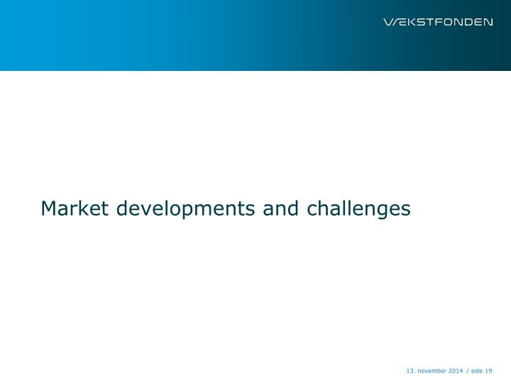 Market developments and challenges