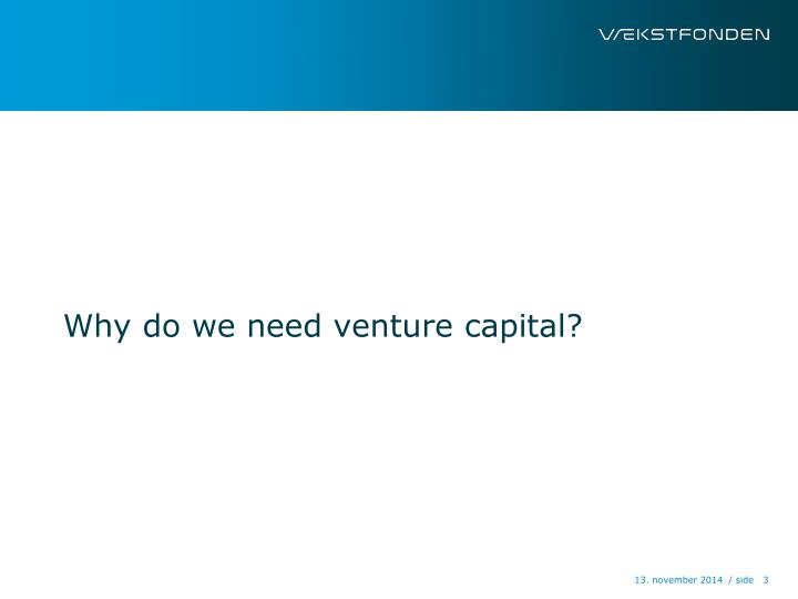 Why do we need venture capital?