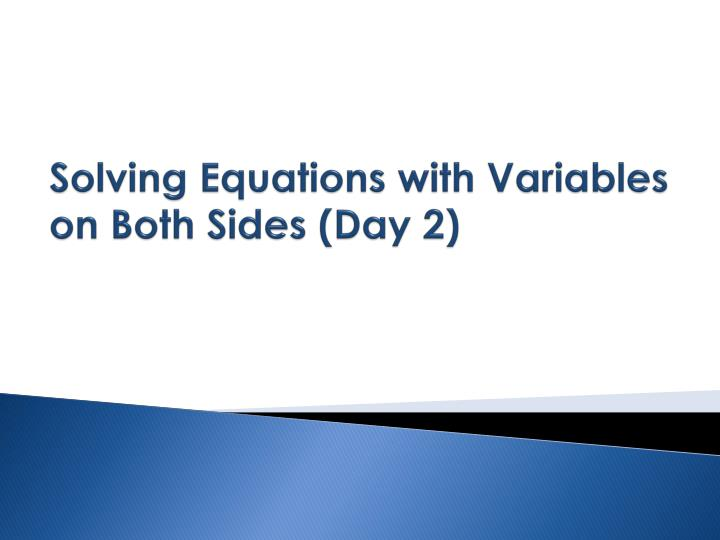 Solving Equations with Variables on Both Sides (Day 2)