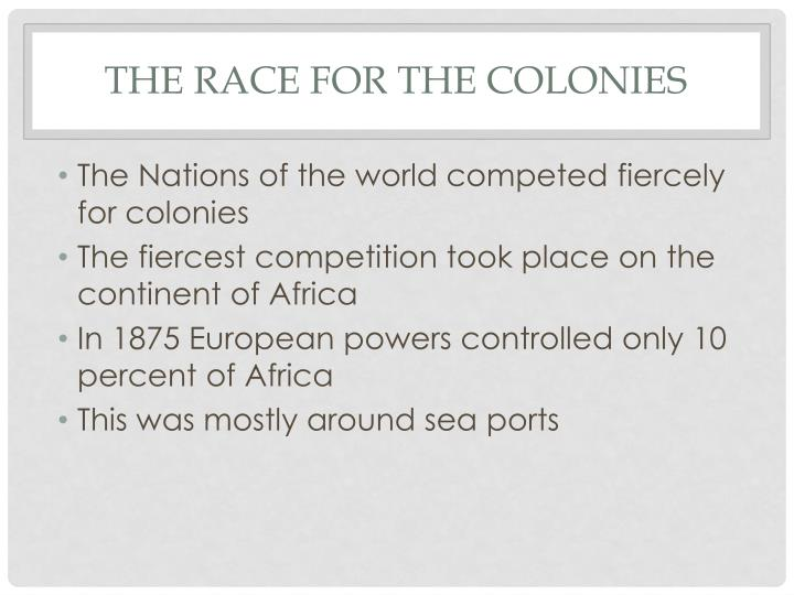 The race for the colonies