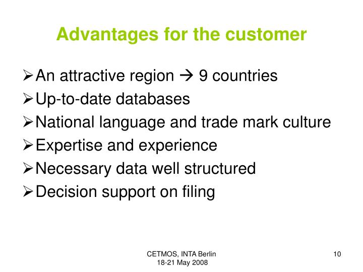 Advantages for the customer