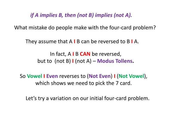 if A implies B, then (not B) implies (not A).