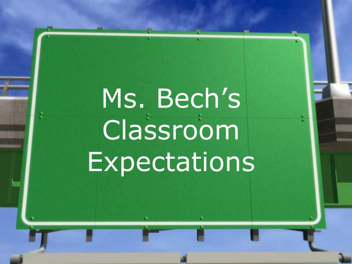 Ms bech s classroom expectations