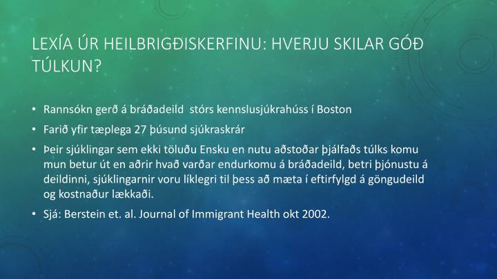 Lexía úr heilbrigðiskerfinu: Hverju skilar góð túlkun?
