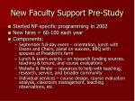 new faculty support pre study