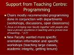 support from teaching centre programming