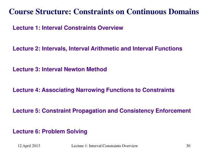Course Structure: Constraints on Continuous Domains