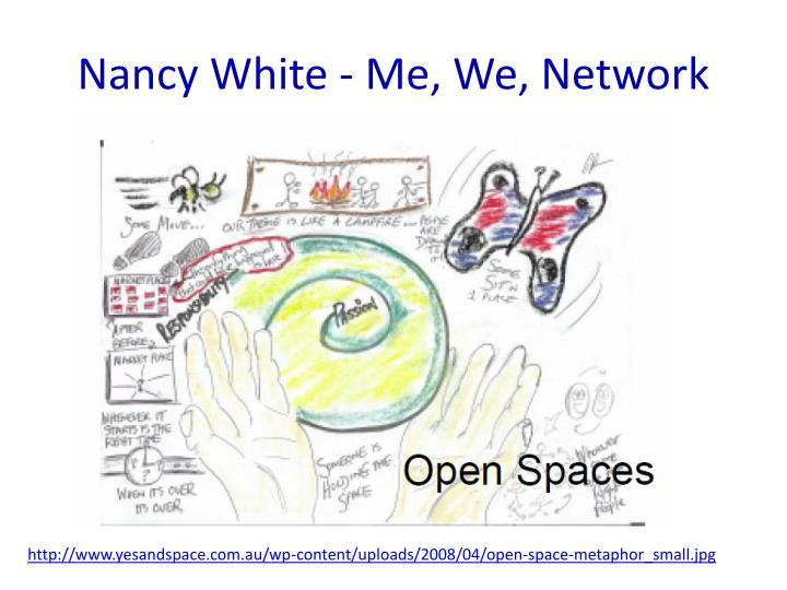 Nancy White - Me, We, Network