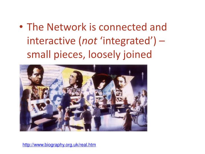 The Network is connected and interactive (