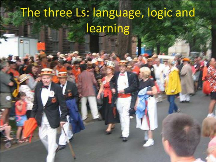 The three Ls: language, logic and learning