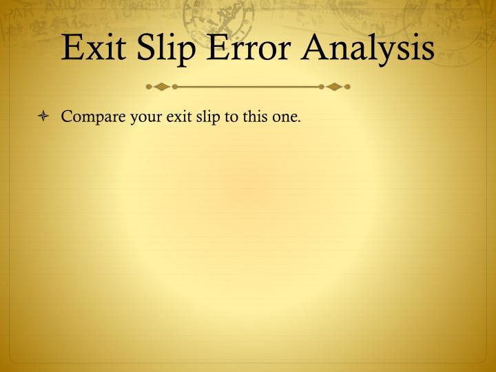 Exit Slip Error Analysis