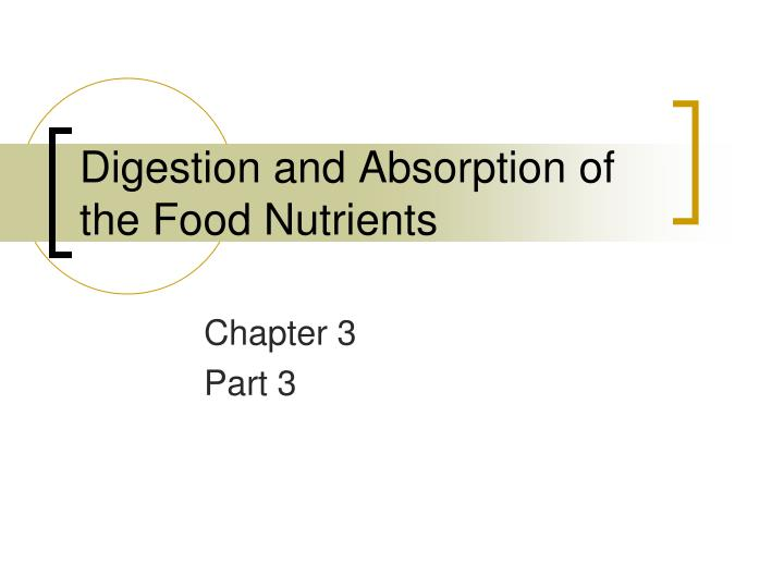digestion and absorption of the food nutrients