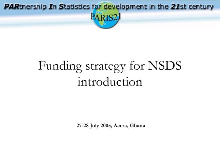 Funding strategy for NSDS