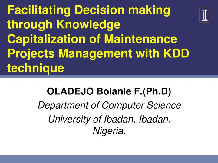 Facilitating Decision making through Knowledge Capitalization of Maintenance Projects Management wit...