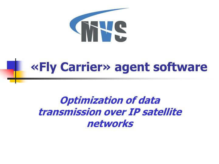 Fly carrier agent software