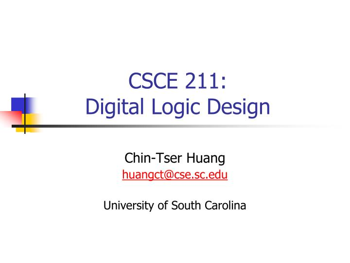 Csce 211 digital logic design