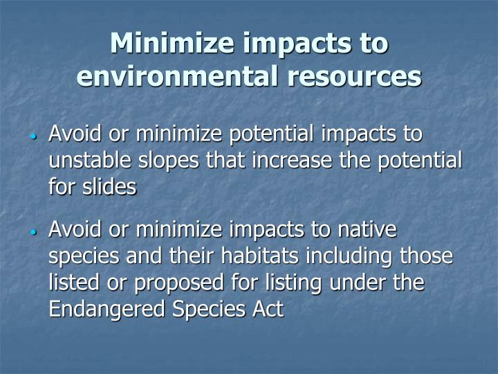 Minimize impacts to environmental resources