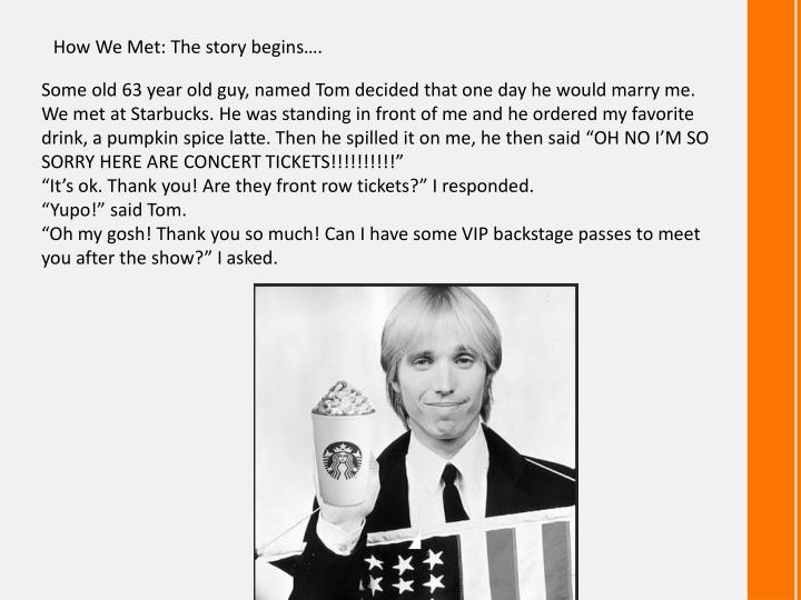 How We Met: The story begins….