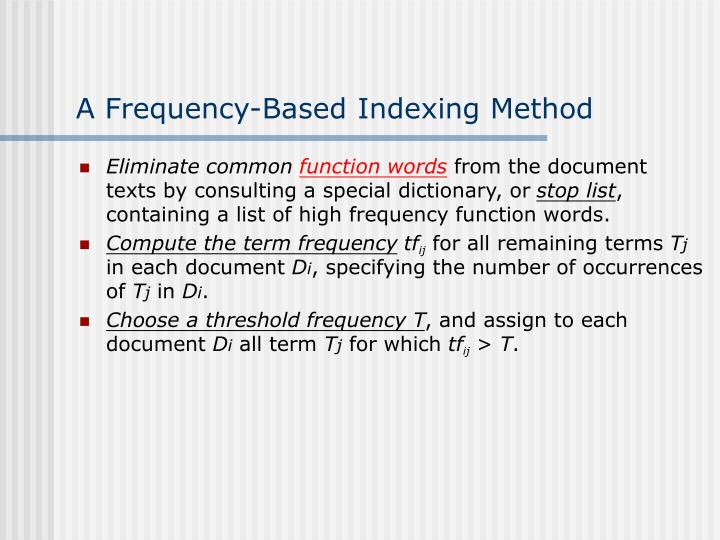 A Frequency-Based Indexing Method
