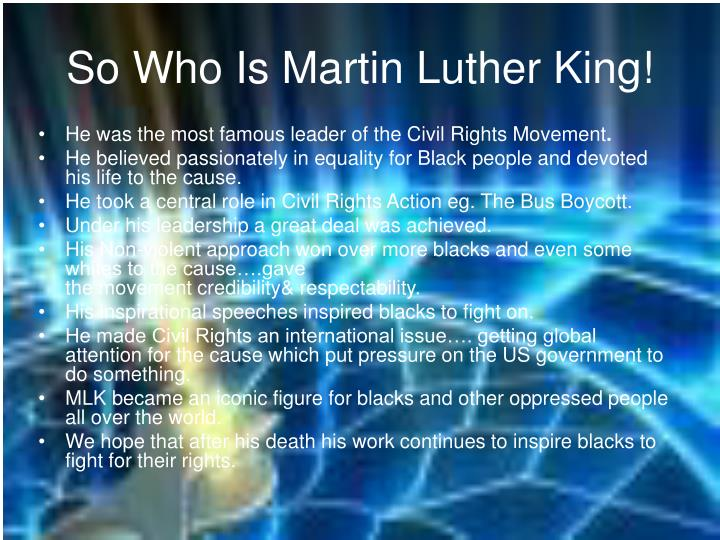 So Who Is Martin Luther King!