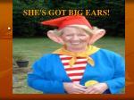 she s got big ears