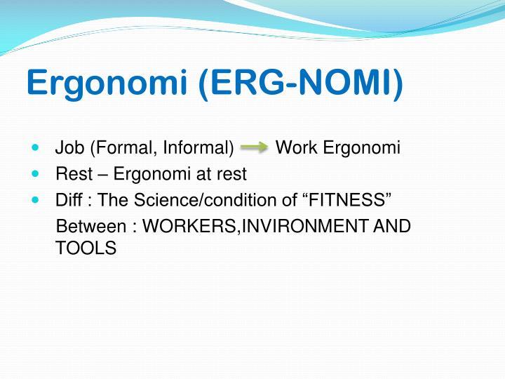 Ergonomi (ERG-NOMI)