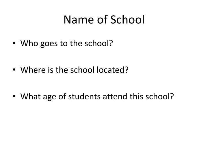 Name of School
