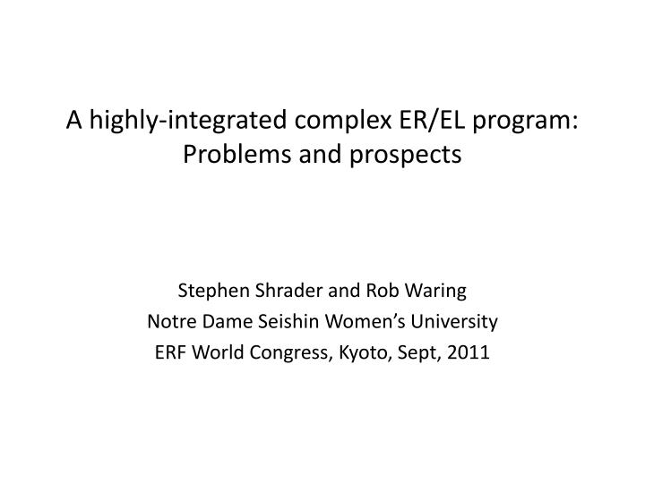 a highly integrated complex er el program problems and prospects