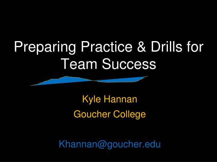 Preparing practice drills for team success