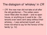 the dialogism of whiskey in cr