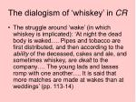 the dialogism of whiskey in cr2