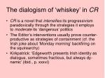 the dialogism of whiskey in cr5
