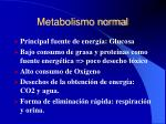 metabolismo normal