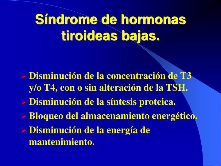 Síndrome de hormonas tiroideas bajas.