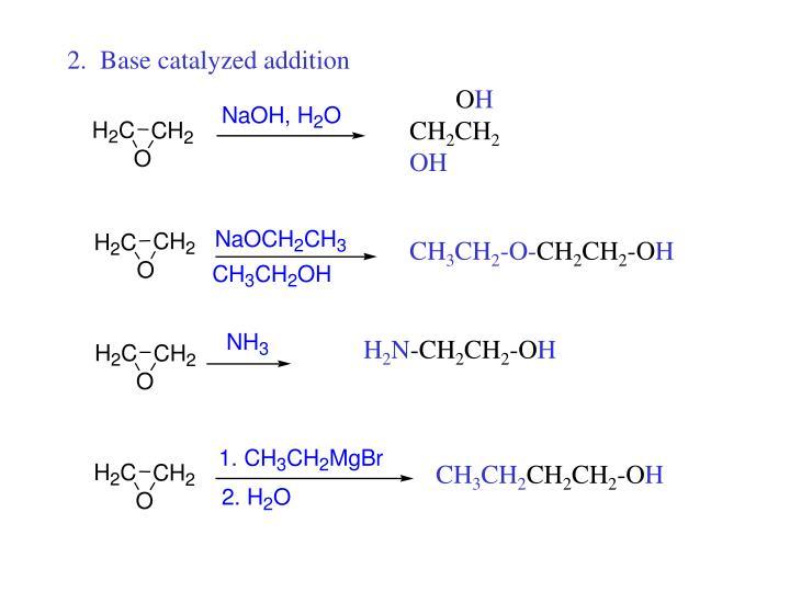 2.  Base catalyzed addition