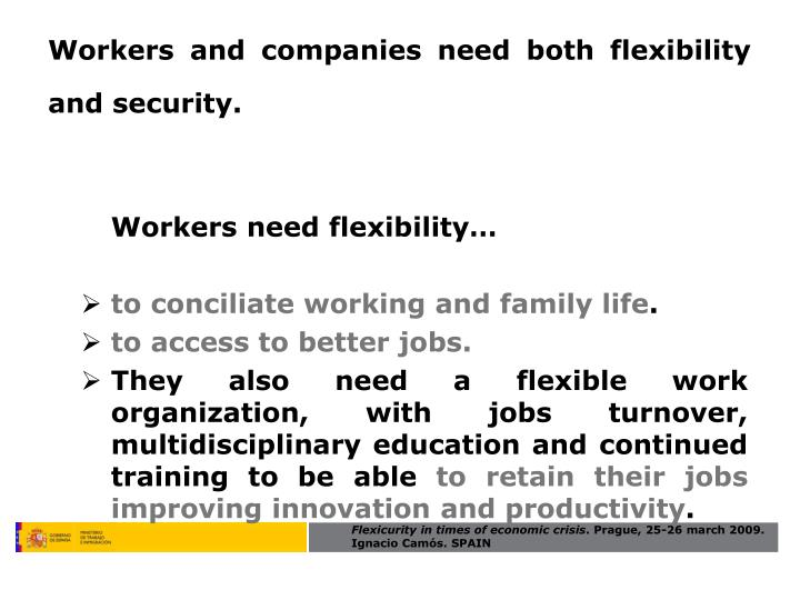 Workers need flexibility…