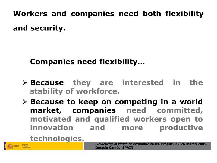 Companies need flexibility…