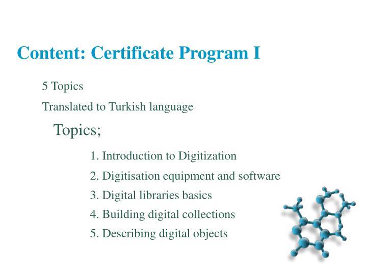 Content: Certificate Program I
