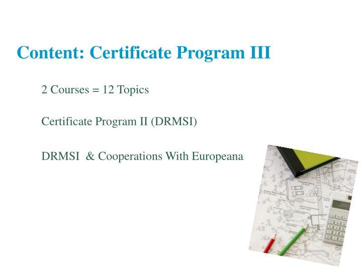 Content: Certificate Program III