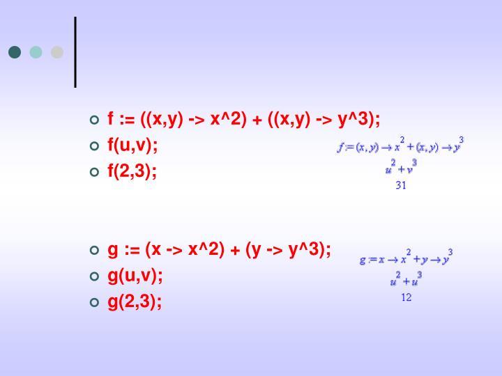 f := ((x,y) -> x^2) + ((x,y) -> y^3);