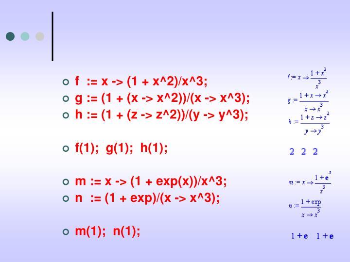 f  := x -> (1 + x^2)/x^3;
