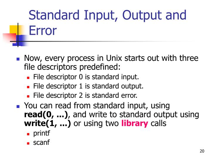 Standard Input, Output and Error