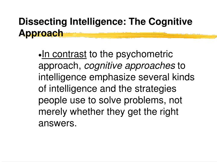 Dissecting Intelligence: The Cognitive Approach