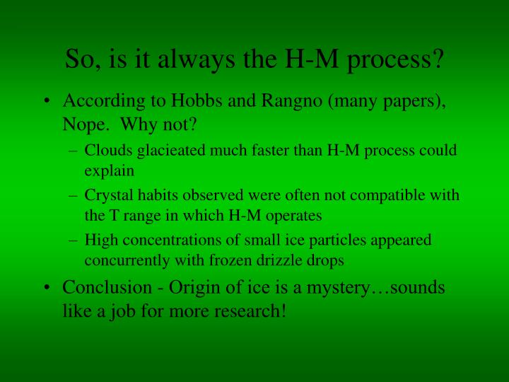So, is it always the H-M process?